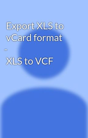 Export XLS to vCard format - XLS to VCF Converter - Export