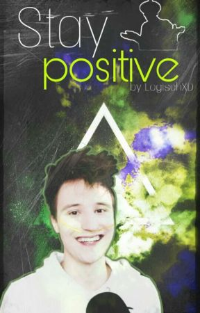 Stay positive || Londro by LogischXD