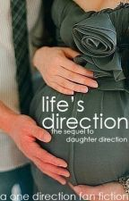 Life's Direction (Sequel to Daughter Direction) by JustLittleAlyssa