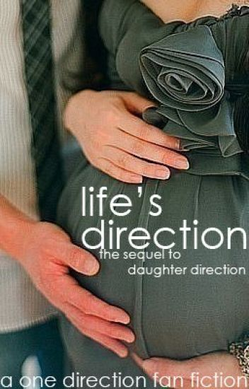 Life's Direction (Sequel to Daughter Direction)