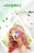 Neverland's Queen... (REWRITTEN) by Caseyleea246