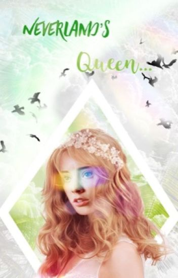 Neverland's Queen... (REWRITTEN)
