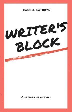 Writer's Block by RachelKayWrites