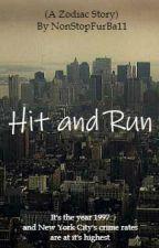 Hit and Run(A Zodiac Story) by NonStopFurBa11