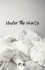 Under the Sheets by michaelamboggs