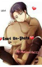❤❤ERERI UN-SHOTS❤❤ by MusicalGal12