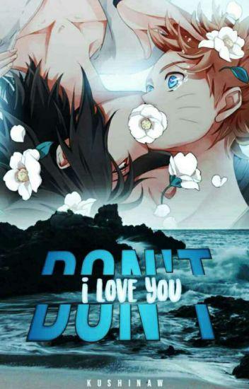 I don't love you - sasunaru✓