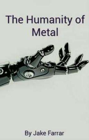 The Humanity of Metal by TheUnnaturalSaga