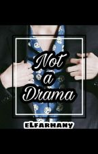 Not a Drama [Hunkai] by eLfarhany