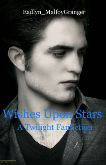 Wishes Upon Stars - an Edward x Reader Fanfiction - Vi - Wattpad