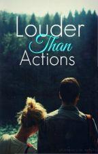 Louder Than Actions by xXsemper-sine-metuXx