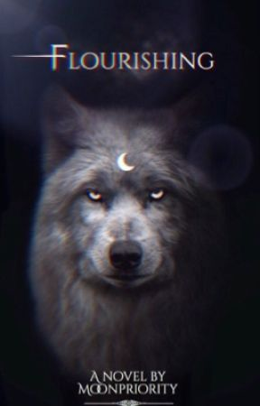 Flourishing | Werwolf by moonpriority