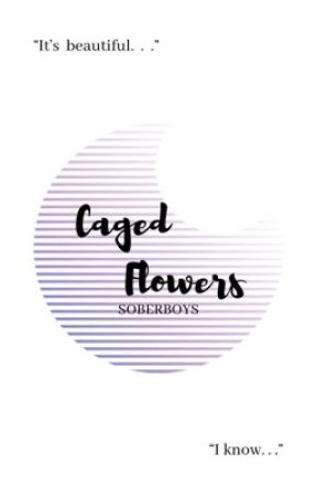 Caged Flowers ; Minlix 美 by SOBERBOYS