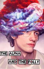 The Alpha and the folly by BrinaVII