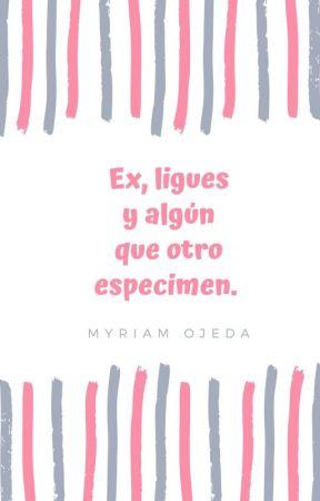 Ex, Ligues Y algún Que Otro Espécimen.  by miii87