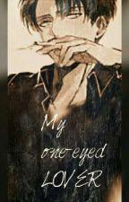 My one-eyed lover         ( levi x reader) by prettylittlepsycho83