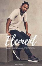 ELEMENT (Kendrick's Kids)  by br33zywif3_