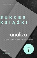 Sukces książki - analiza, czyli jak działają strony dla pisarzy amatorów by oNixuu