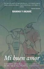 ♥Mi buen amor♥ Ranma y Akane [Terminada] by YuritziFabela