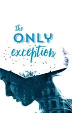 The Only Exception by jennywv