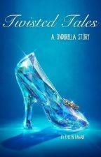 Twisted Tales: Cinderella by er-dagan