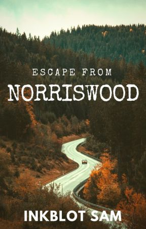Escape From Norriswood by inkblotsam