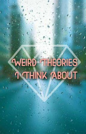 Weird Theories I Think About - BTS IS FAKE! - Wattpad
