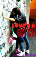 Love's A Bitch by steph7_ilovesoftball