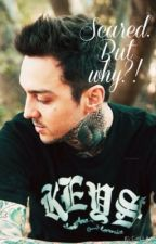 Scared. But Why?! (Tony Perry FanFic) by kalaya_mae