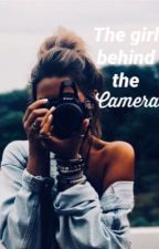 The Girl Behind The Camera  by FandomFreak143