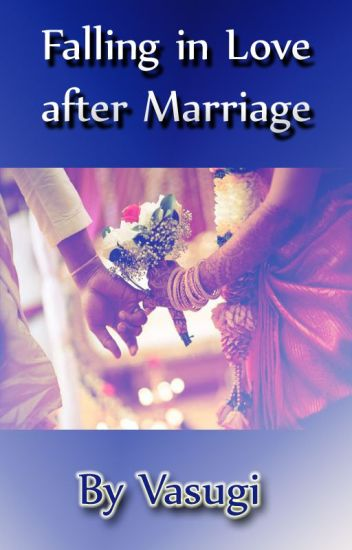 Falling in LOVE after Marriage - வாசுகி - Wattpad