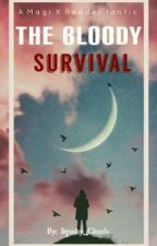 The Bloody Survival [A Magi X Reader fanfic] by Squishy_Clouds