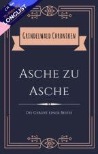 Grindelwald Chroniken - Asche zu Asche  by azkabayn
