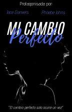 Mi Cambio Perfecto by OneMoreDreamer0409