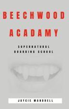 BeechWood Academy  by _AwkwardAuthor