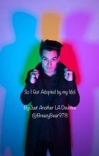 So I Got Adopted by my Idol. by BreezyBear978