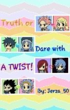 Truth or Dare with a TWIST (Fairy Tail fanfiction) by Zaleinnad_13
