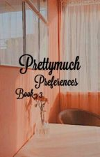 prettymuch preferences book #3 by areumiiieee