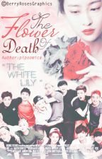 The Flower Of Death by BestKpopFics