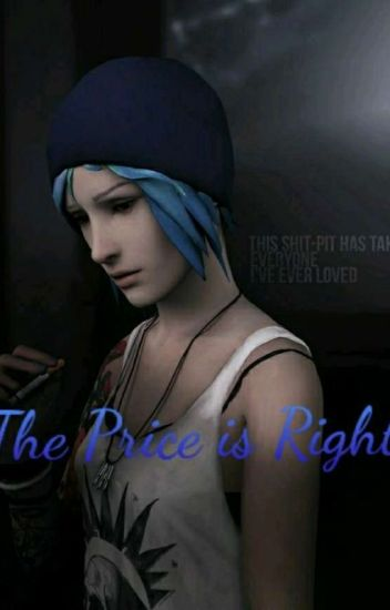 Life Is Strange: The Price Is Right (Chloe Price x Male reader)