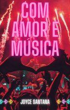 Com Amor e Música by Joysns