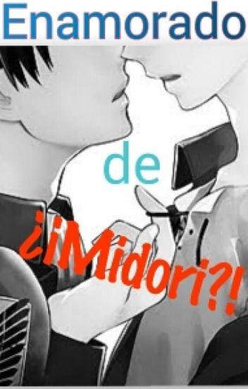 Enamorado de ¡¡¿MIDORI?!! {Yaoi} *Editando*