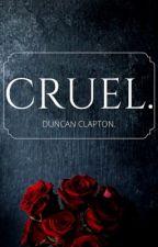 CRUEL. by BellaLilH
