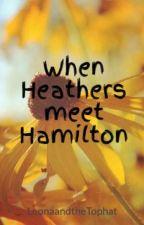 When Heathers meet Hamilton by LeonaandtheTophat