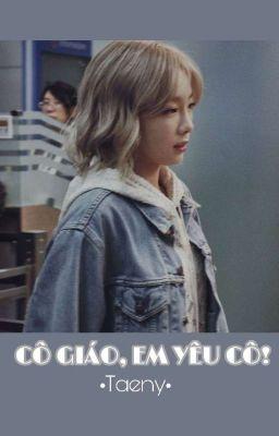 Đọc truyện Taeny ver | Cô giáo, em yêu cô!