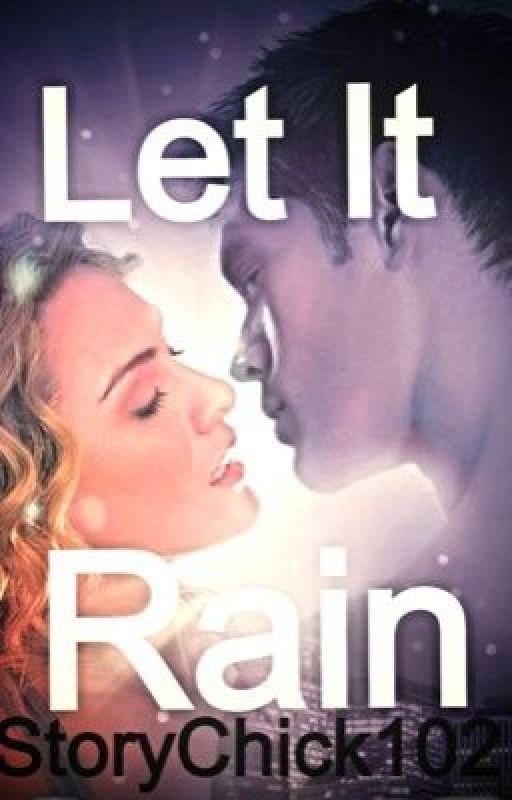 Let It Rain by StoryChick102