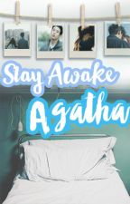Stay awake, Agatha (PUBLISHED UNDER PSICOM) by Serialsleeper