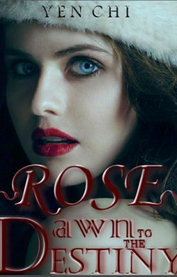 Đọc truyện ROSE − Dawn to the Destiny
