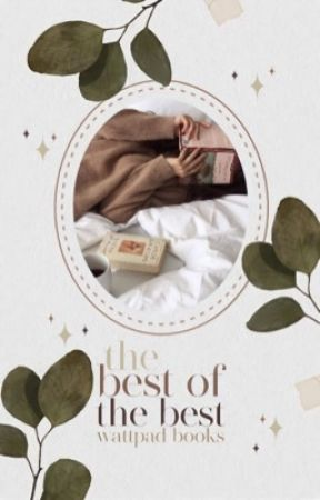 THE BEST OF THE BEST WATTPAD BOOKS by CRIS7IANORONALDO