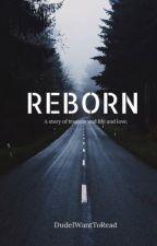Reborn by Dudeiwanttoread